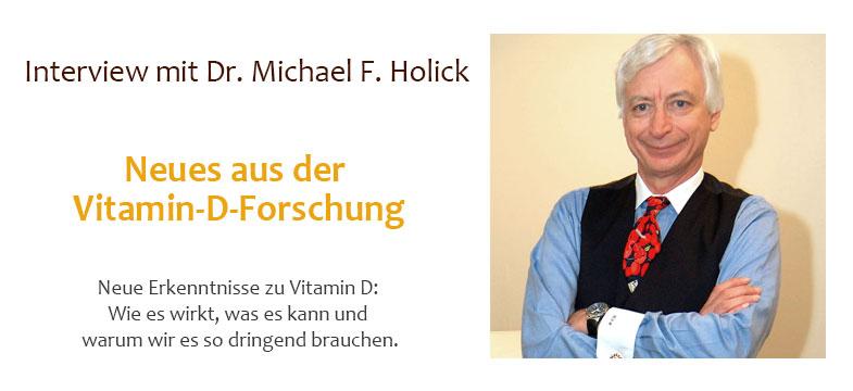 Dr. Holick: Neues aus der Vitamin-D-Forschung